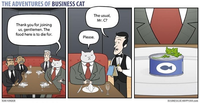 Photo Credit: http://www.boredpanda.com/adventures-of-business-cat-comics-tom-fonder/